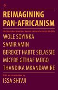 Reimagining Pan-Africanism: Distinguished Mwalimu Nyerere Lecture Series 2009-2013