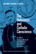 Holocaust and Catholic Conscience, The: Cardinal Aloisius Muench and the Guilt Question in Germany