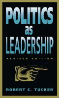 Politics as Leadership: Revised Edition