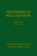 The Papers of William Penn, Volume 4: 1701-1718