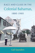 Race and Class in the Colonial Bahamas, 1880-1960 Cover