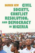 Civil Society, Conflict Resolution, and Democracy in Nigeria Cover