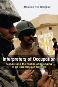Interpreters of Occupation: Gender and the Politics of Belonging in an Iraqi Refugee Network