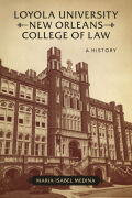Loyola University New Orleans College of Law: A History