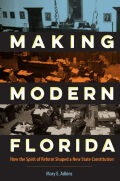 Making Modern Florida: How the Spirit of Reform Shaped a New State Constitution