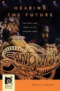 Hearing the Future: The Music and Magic of the Sanguma Band