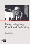 Demythologizing Pure Land Buddhism: Yasuda Rijin and the Shin Buddhist Tradition