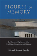 Figures of Memory: The Rhetoric of Displacement at the United States Holocaust Memorial Museum