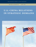U.S.-China Relations in Strategic Domains