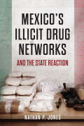 Mexico's Illicit Drug Networks and the State Reaction