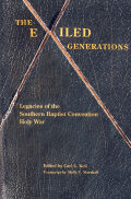 The Exiled Generations: Legacies of the Southern Baptist Convention Holy Wars