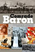 Comrade Baron: A Journey through the Vanishing World of the Transylvanian Aristocracy