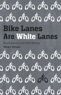 Bike Lanes Are White Lanes Cover