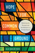Hope for Common Ground: Mediating the Personal and the Political in a Divided Church