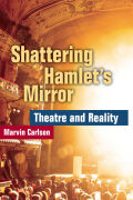 Shattering Hamlet's Mirror: Theatre and Reality
