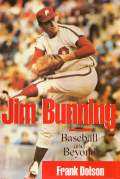 Jim Bunning: Baseball and Beyond