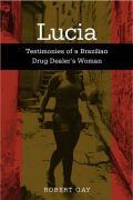 Lucia: Testimonies of a Brazilian Drug Dealer's Woman