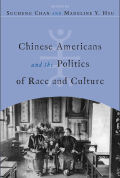 Chinese Americans and the Politics of Race and Culture