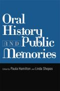 Oral History and Public Memories