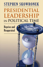 Presidential Leadership in Political Time
