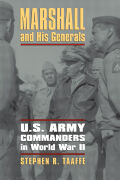 Marshall and His Generals: U.S. Army Commanders in World War II