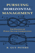 Pursuing Horizontal Management: The Politics of Public Sector Coordination