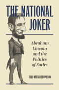 The National Joker: Abraham Lincoln and the Politics of Satire