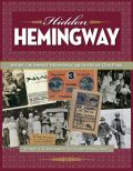 Hidden Hemingway: Inside the Ernest Hemingway Archives of Oak Park