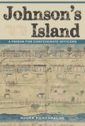Johnson's Island: A Prison for Confederate Officers