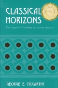 Classical Horizons: The Origins of Sociology in Ancient Greece