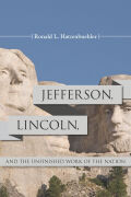 Jefferson, Lincoln, and the Unfinished Work of the Nation