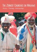 The Zionist Churches in Malawi: History - Theology - Anthropology