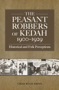 The Peasant Robbers of Kedah, 1900-29: Historical and Folk Perceptions