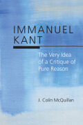 Immanuel Kant: The Very Idea of a Critique of Pure Reason