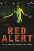 Red Alert: Marxist Approaches to Science Fiction Cinema