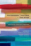 Postmodern/Postwar and After: Rethinking American Literature