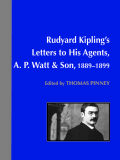 Rudyard Kipling's Letters to His Agents, A. P. Watt and Son, 1889–1899