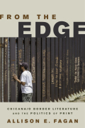 From the Edge: Chicana/o Border Literature and the Politics of Print