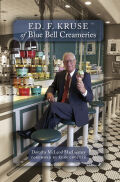 Ed. F. Kruse of Blue Bell Creameries Cover