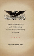Divided Sovereignties: Race, Nationhood, and Citizenship in Nineteenth-Century America