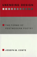 Unending Design: The Forms of Postmodern Poetry