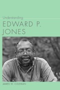 Understanding Edward P. Jones