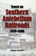 Travel On Southern Antebellum Railroads, 1828–1860