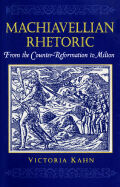 Machiavellian Rhetoric: From the Counter-Reformation to Milton