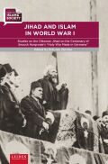"Jihad and Islam in World War I: Studies on the Ottoman Jihad at the centenary of Snouck Hurgronje's ""Holy War Made in Germany"""
