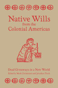 Native Wills from the Colonial Americas: Dead Giveaways in a New World