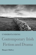 Understanding Contemporary Irish Fiction and Drama