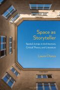 Space as Storyteller: Spatial Jumps in Architecture, Critical Theory, and Literature