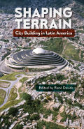 Shaping Terrain: City Building in Latin America