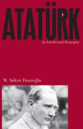 Ataturk: An Intellectual Biography